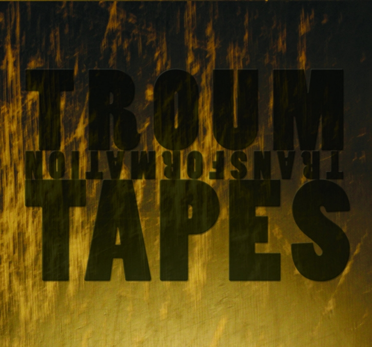 TROUM Transformation Tapes LIMITED 2CD Digipack 2018 Inade RAISON D'ETRE