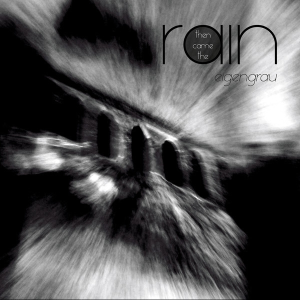 THEN CAME THE RAIN Eigengrau CD Digipack 2018