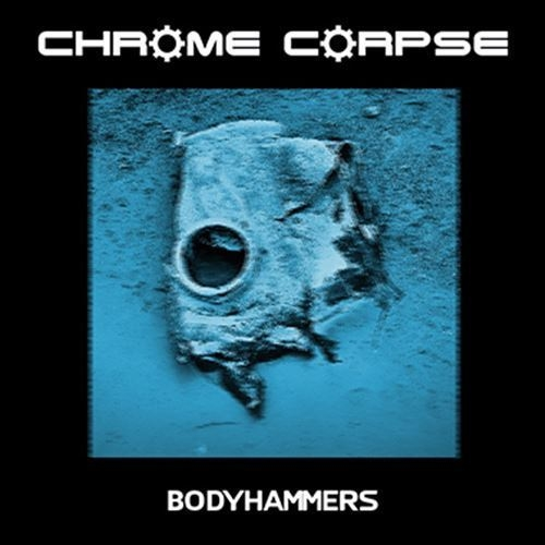 CHROME CORPSE Bodyhammers CD 2018 LTD.300