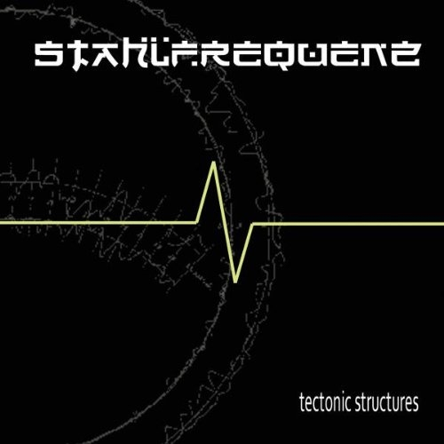 STAHLFREQUENZ Tectonic Structures CD 2011