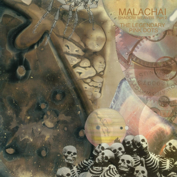 THE LEGENDARY PINK DOTS Malachai - Shadow Weaver Part 2 (2018 Remastered Edition) LIMITED 2LP VINYL 2019 (VÖ 22.02)