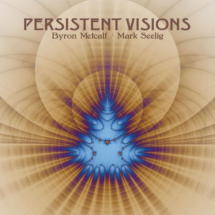BYRON METCALF & MARK SEELIG Persistent Visions CD Digipack 2019