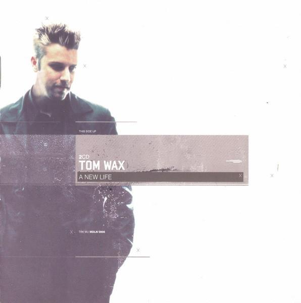 TOM WAX A New Life 2CD 2006 Soman CONETIK Reaper