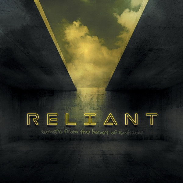 RELIANT Songs from the Heart of Solitude CD Digipack 2019