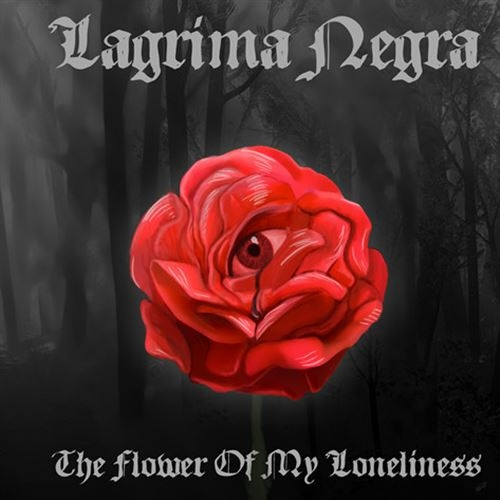 LAGRIMA NEGRA The Flower Of My Loneliness CD 2012