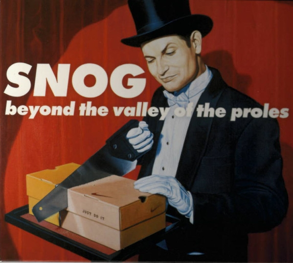 SNOG Beyond The Valley Of The Proles CD Digipack 2003 Hymen