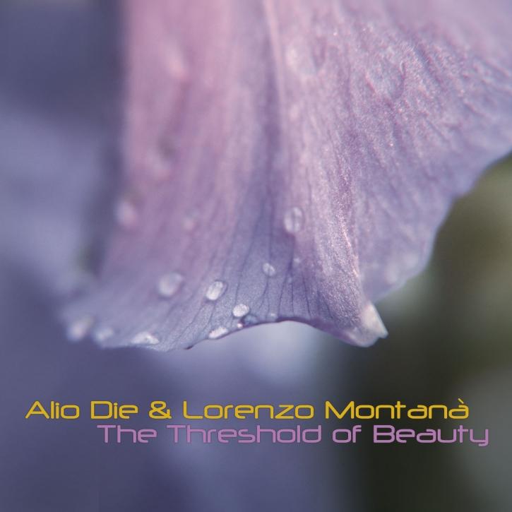 ALIO DIE & LORENZO MONTANA The Threshold of Beauty CD Digipack 2019 LTD.500 (VÖ 31.05)