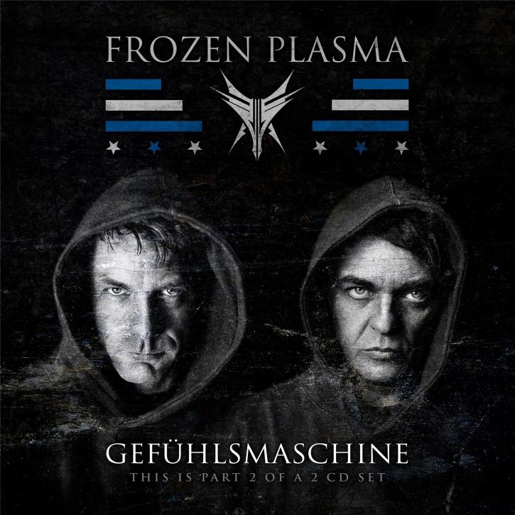 FROZEN PLASMA Gefühlsmaschine MCD 2019 LTD.500 (VÖ 03.05)