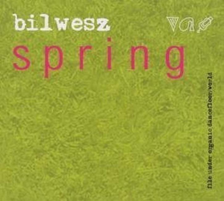 BILWESZ Spring CD Digipack 2006