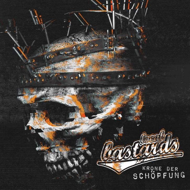 LOCAL BASTARDS Krone Der Schöpfung CD Digipack 2019 (VÖ 14.06)