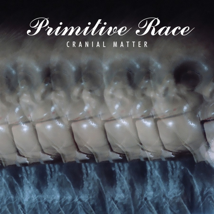 PRIMITIVE RACE Cranial Matter CD 2019