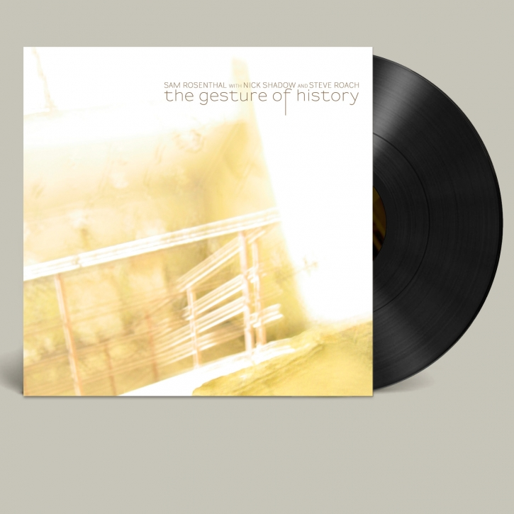 SAM ROSENTHAL with NICK SHADOW & STEVE ROACH The Gesture of History LP BLACK VINYL 2019