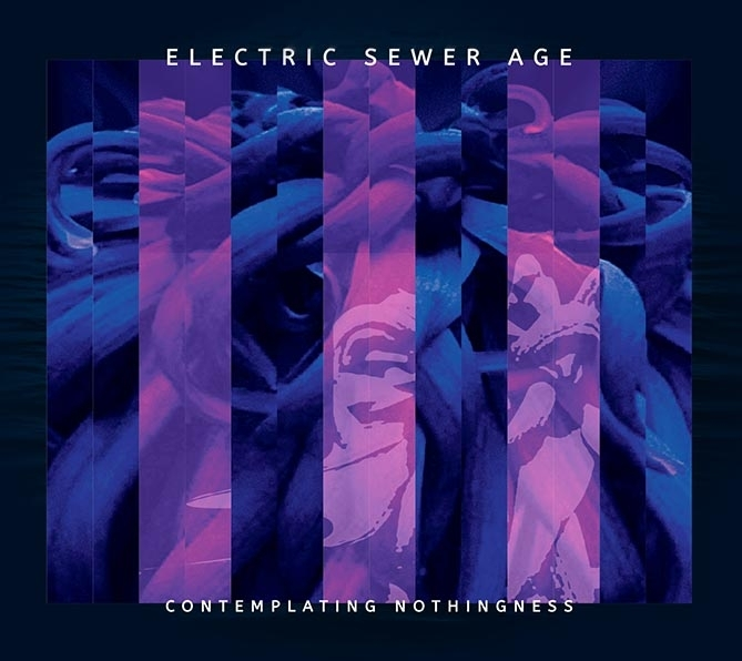 ELECTRIC SEWER AGE Contemplating Nothingness CD Digipack 2019 LTD.750