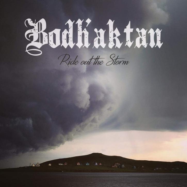 BODH'AKTAN Ride out the Storm CD Digipack 2019 (FIDDLER'S GREEN)