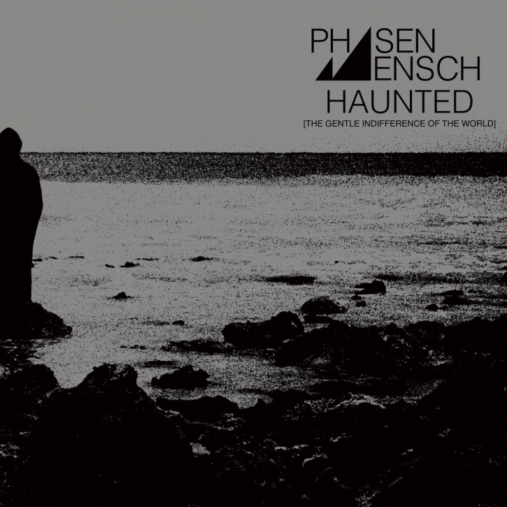 PHASENMENSCH Haunted [The Gentle Indifference of the World] CD Digipack 2019 HANDS