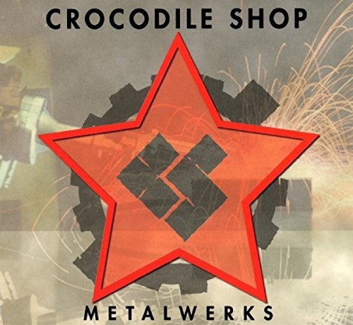 CROCODILE SHOP Metalwerks CD Digipack 1997