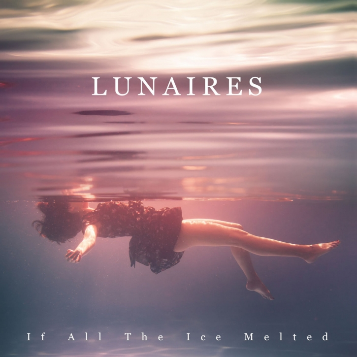 LUNAIRES If all the Ice melted CD Digipack 2019