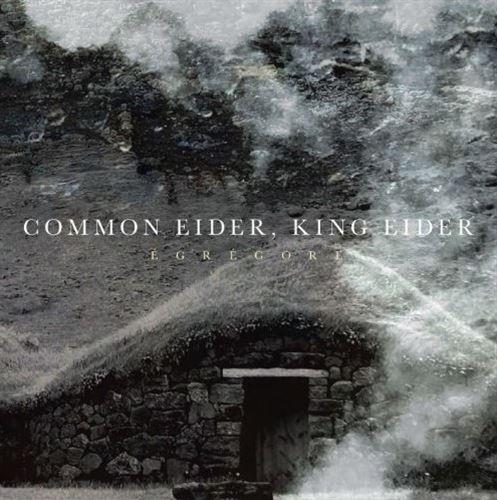 COMMON EIDER, KING EIDER Egregore CD Digipack 2019