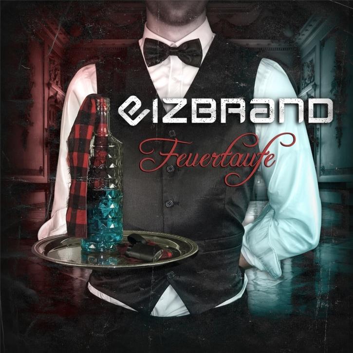 EIZBRAND Feuertaufe CD Digipack 2019 (VÖ 04.10)