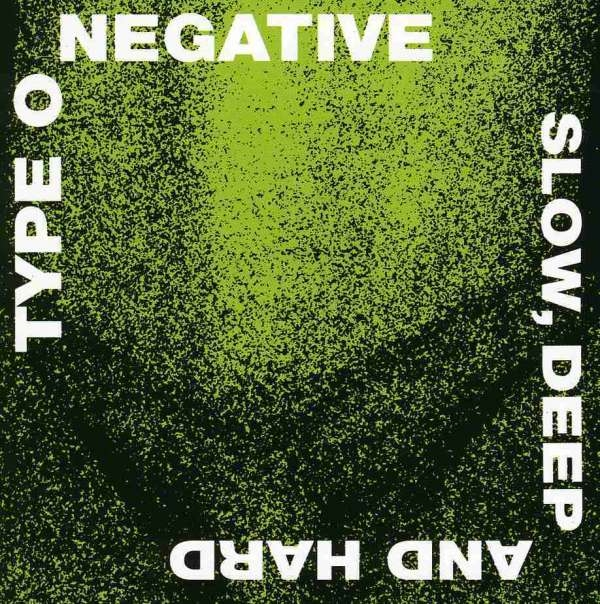 TYPE O NEGATIVE Slow Deep and Hard CD 2007