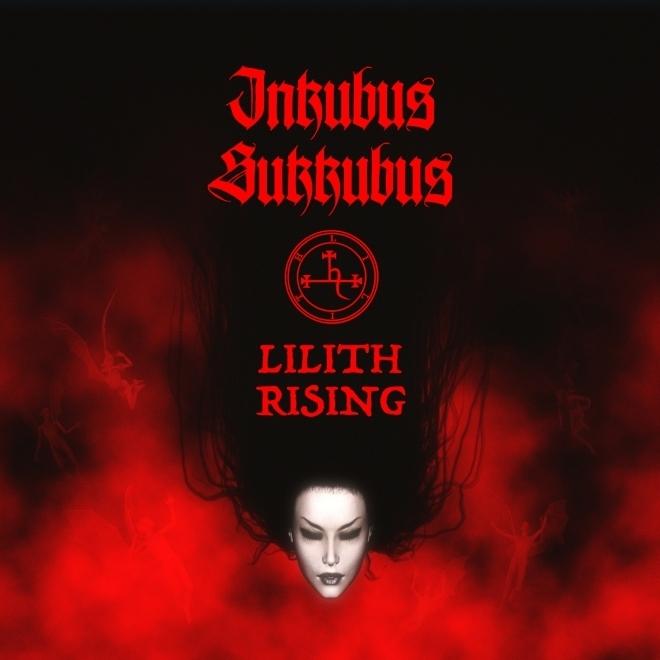 INKUBUS SUKKUBUS Lilith Rising CD 2019