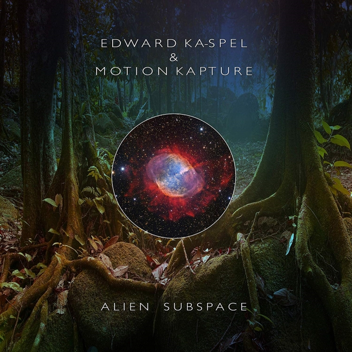 EDWARD KA-SPEL & MOTION KAPTURE Alien Subspace CD Digipack 2019 (VÖ 22.11)
