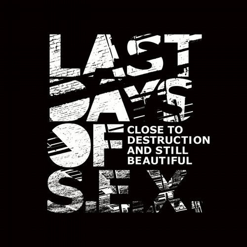 LAST DAYS OF S.E.X. Close to Destruction and still beautiful CD Digipack 2019 HANDS