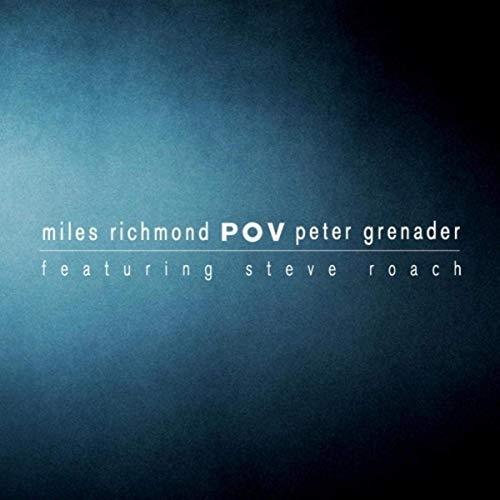 MILES RICHMOND & PETER GRENADER (with Steve Roach) POV CD Digipack 2019