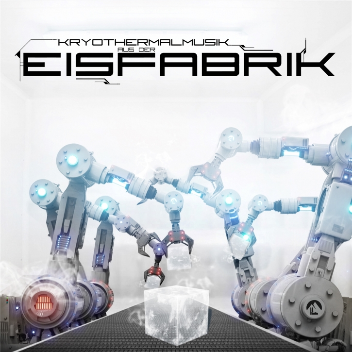 EISFABRIK Kryothermalmusik aus der Eisfabrik CD Digipack 2020