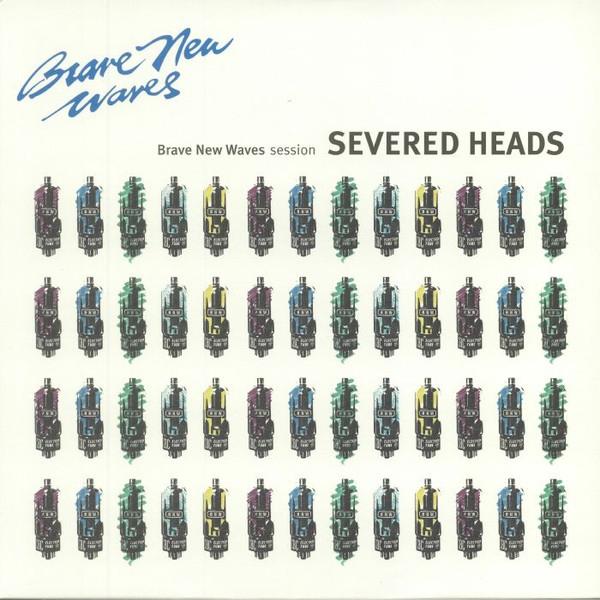SEVERED HEADS Brave New Waves Session LIMITED LP BLUE VINYL 2018