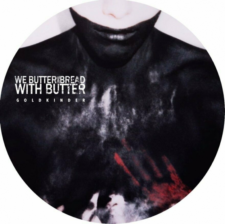 WE BUTTER THE BREAD WITH BUTTER Goldkinder LP PICTURE VINYL 2013