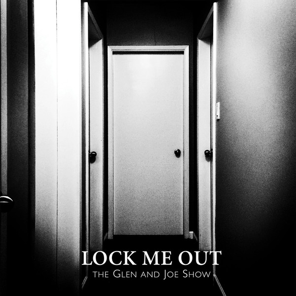 THE GLEN AND JOE SHOW Lock Me Out LIMITED 7
