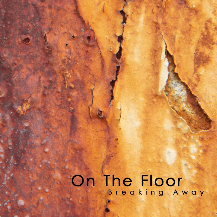 ON THE FLOOR Breaking Away CD 2019 (VÖ 22.11)