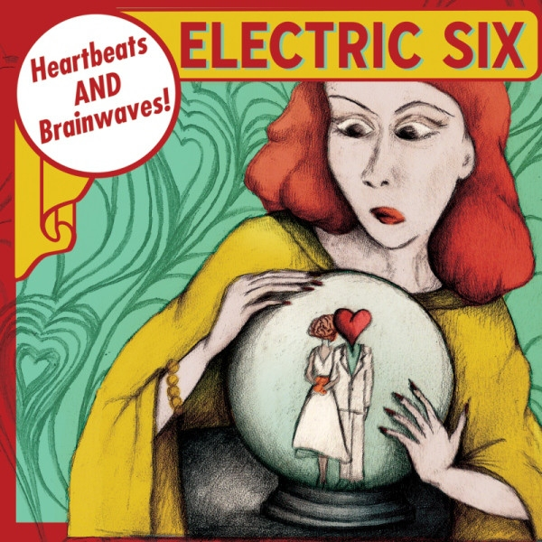 ELECTRIC SIX Heartbeats And Brainwaves CD 2011