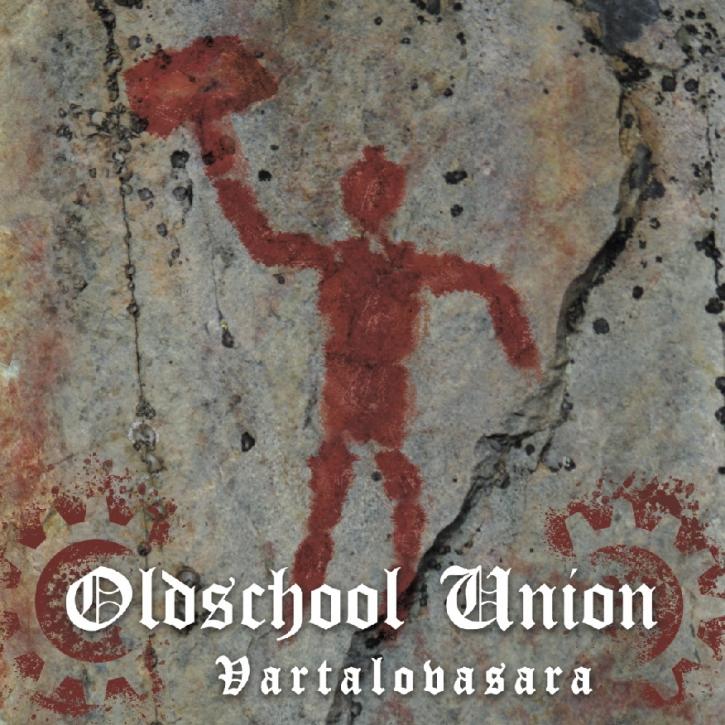 OLDSCHOOL UNION Vartalovasara CD Digipack 2020 (VÖ 07.02)