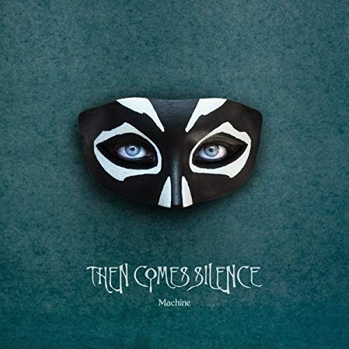THEN COMES SILENCE Machine CD Digipack 2020