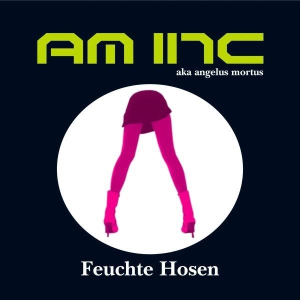AM INC. Feuchte Hosen CD 2006 (Xotox SITD Noisuf-X)