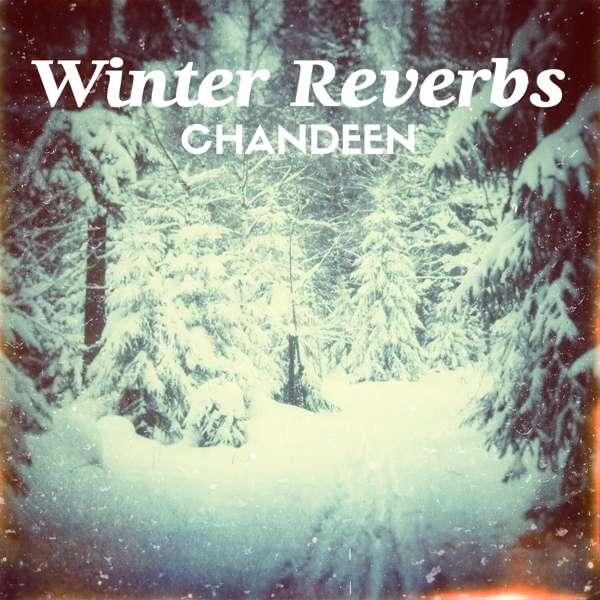 CHANDEEN Winter Reverbs CD Digipack 2018
