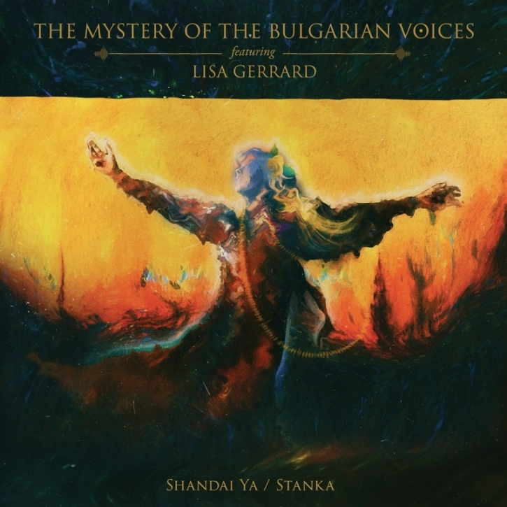 THE MYSTERY OF THE BULGARIAN VOICES feat. LISA GERRARD Shandai Ya / Stanka CD Digipack 2020 (VÖ 17.04)