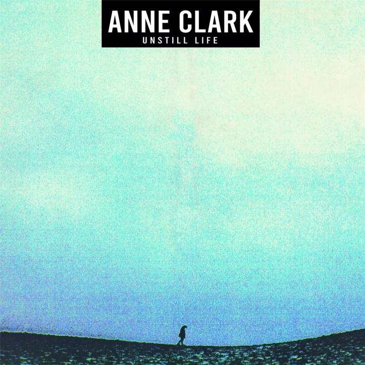 ANNE CLARK Unstill Life CD Digipack 2020