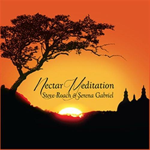 STEVE ROACH & SERENA GABRIEL Nectar Meditation CD Digipack 2020 LTD.500
