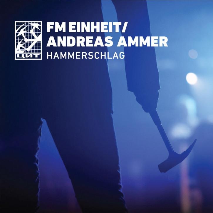 FM EINHEIT (Einstürzende Neubauten) / ANDREAS AMMER Hammerschlag CD Digipack 2020