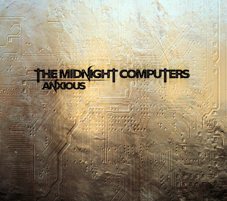 THE MIDNIGHT COMPUTERS Anxious LIMITED CD Digipack 2020