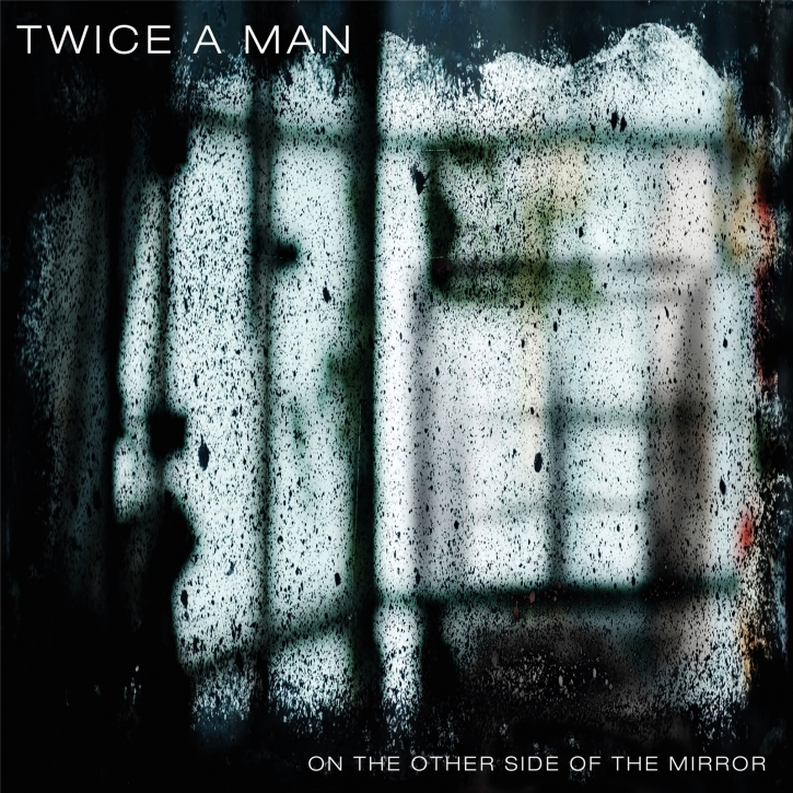 TWICE A MAN On The Other Side Of The Mirror CD 2020 (VÖ 12.06)