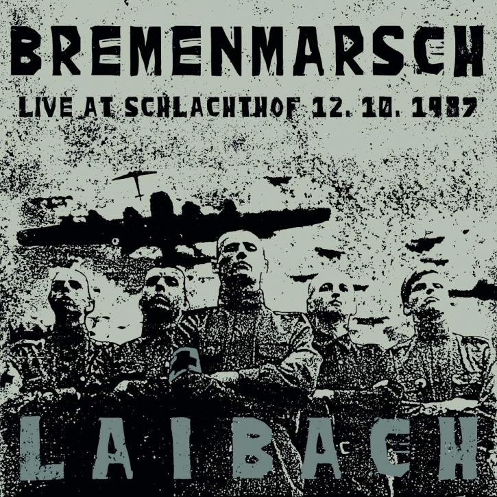 LAIBACH Bremenmarsch - Live at Schlachthof 12.10.1987 CD Digipack 2020 (VÖ 28.08)
