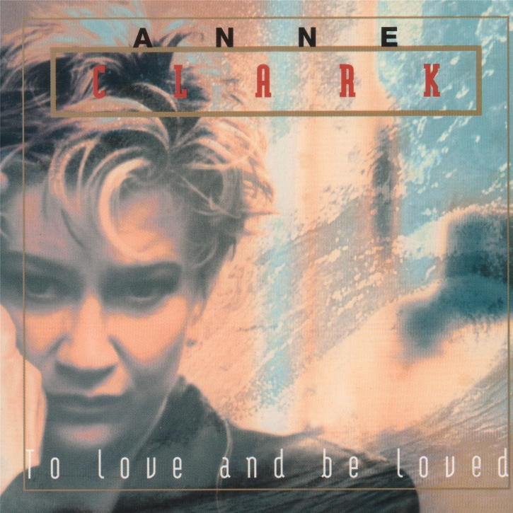 ANNE CLARK To Love And Be Loved CD Digipack 2020 (VÖ 31.07)