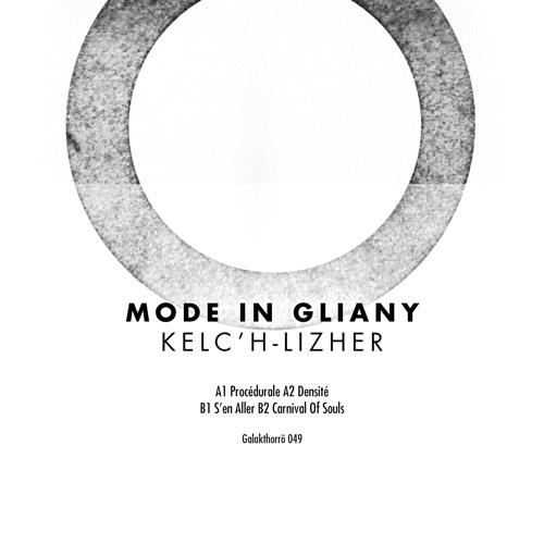 "MODE IN GLIANY Kelc'h-Lizher 7"" VINYL 2020 LTD.450 (Galakthorrö)"