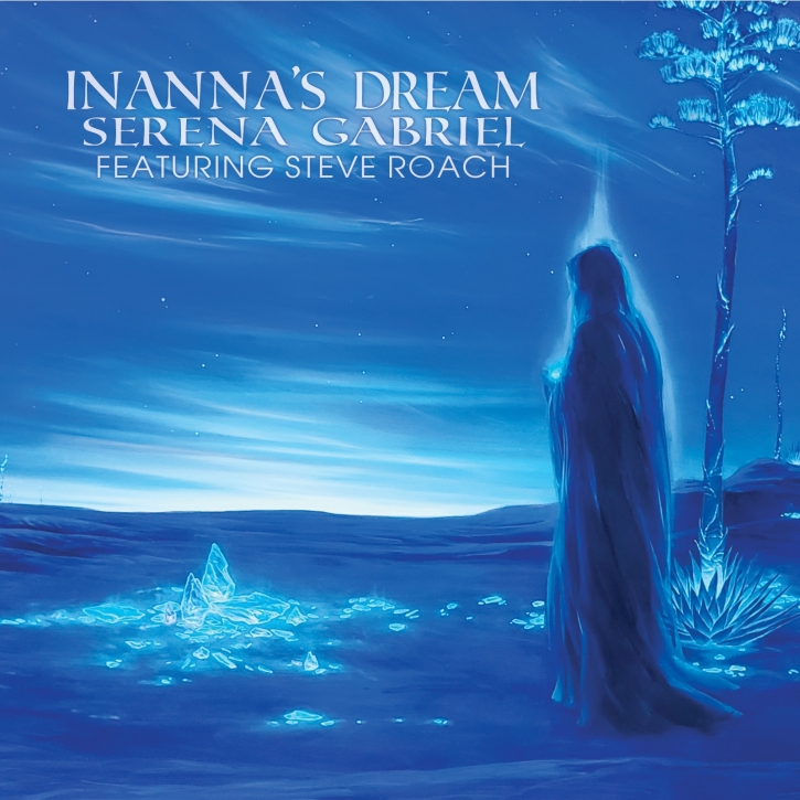 SERENA GABRIEL (featuring STEVE ROACH) Inanna's Dream CD Digipack 2020 LTD.500
