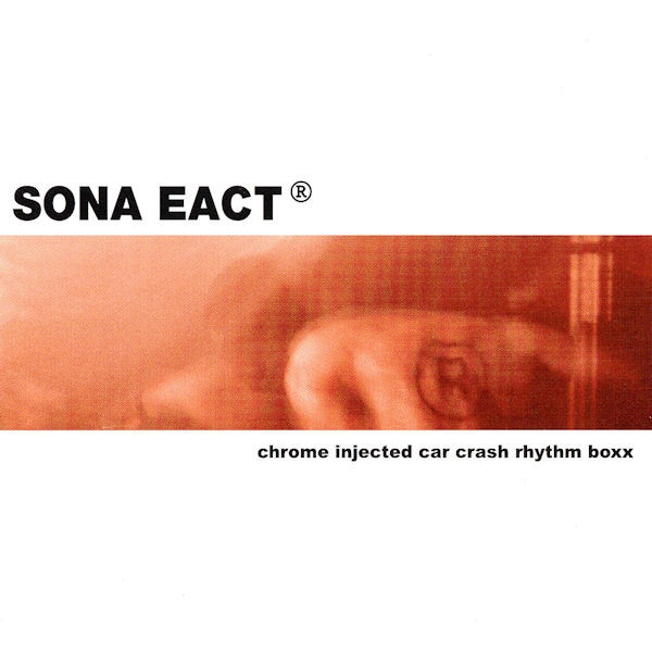 SONA EACT Chrome Injected Car Crash Rhythm Boxx CD 2003