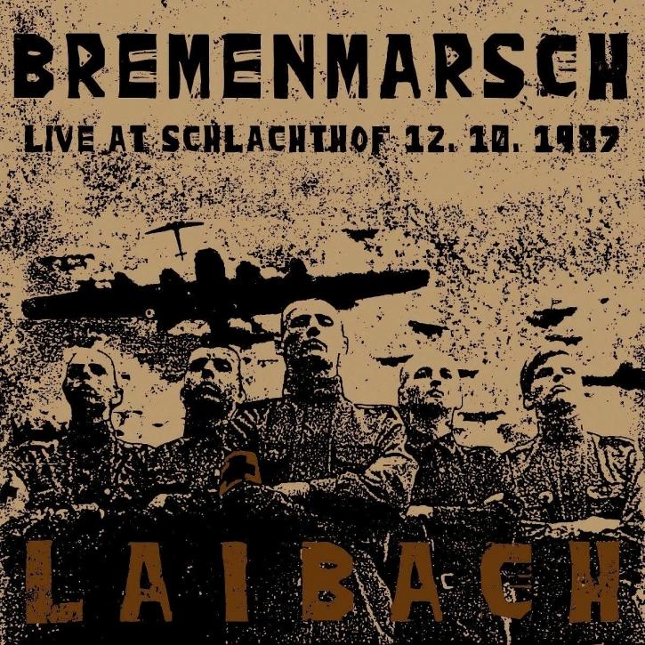 LAIBACH Bremenmarsch - Live at Schlachthof 12.10.1987 CD Digipack 2020